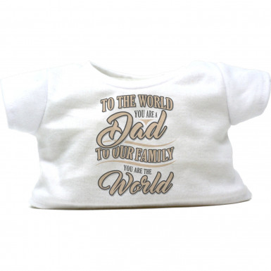 """Dad You Are The World 16"""" T-Shirt"""